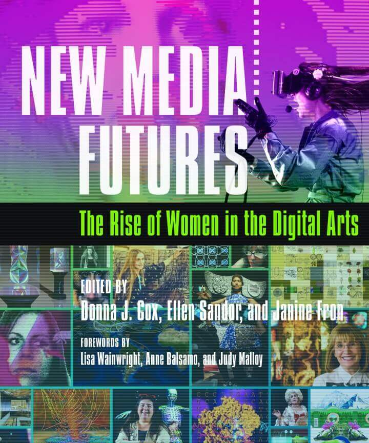 Donna J Cox - New media Futures- The rise of Women in Digital Arts (2018)
