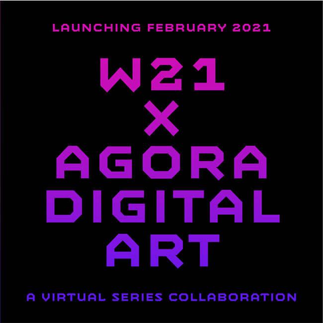 W21 x Agora Digital Art