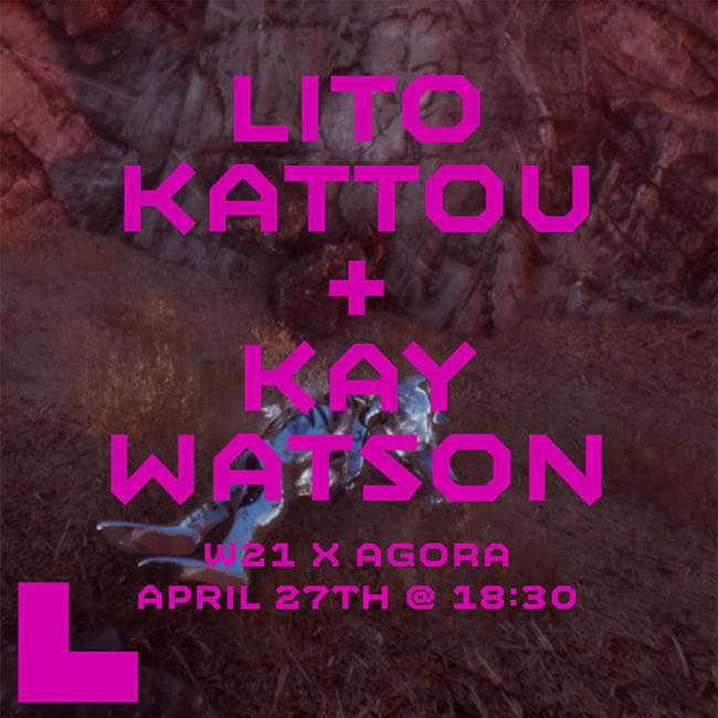 21.04.27 W21 Lito Kattou Kate Watson for Agora Digital Art