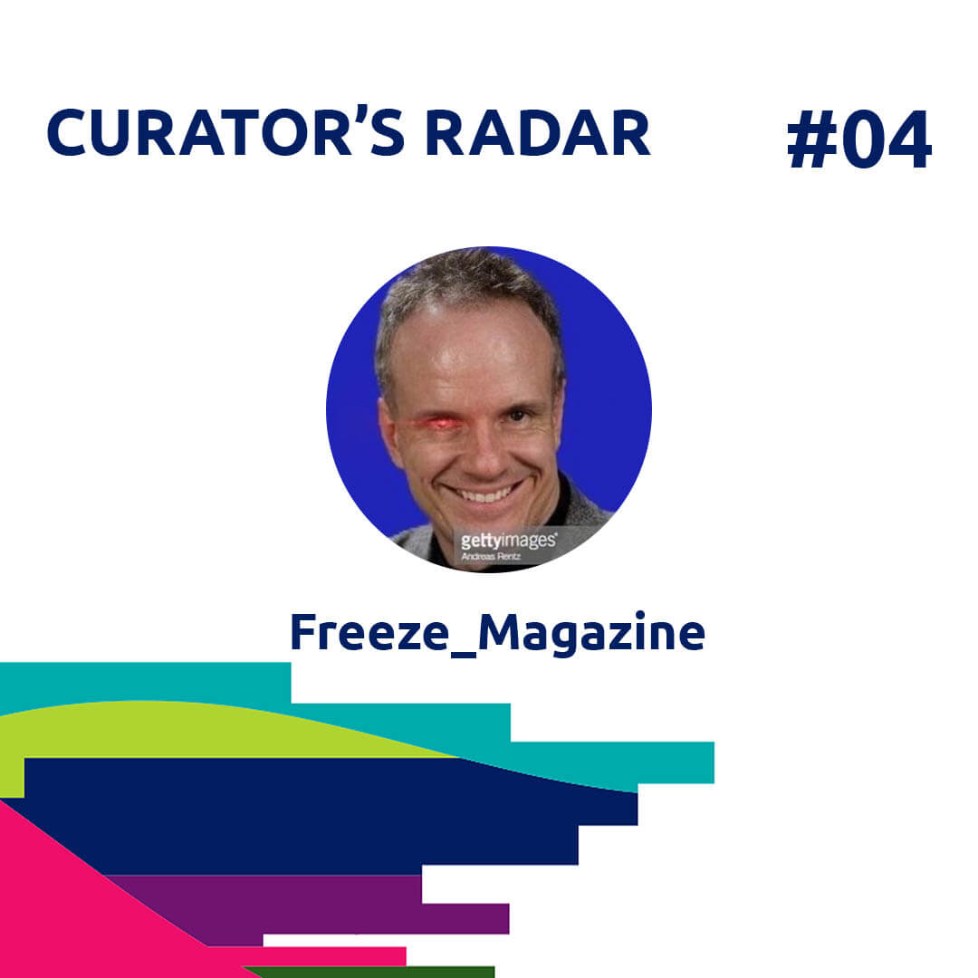 21.05.01 Curator's Radar #4 Freeze_Magazine - Agora Digital Art