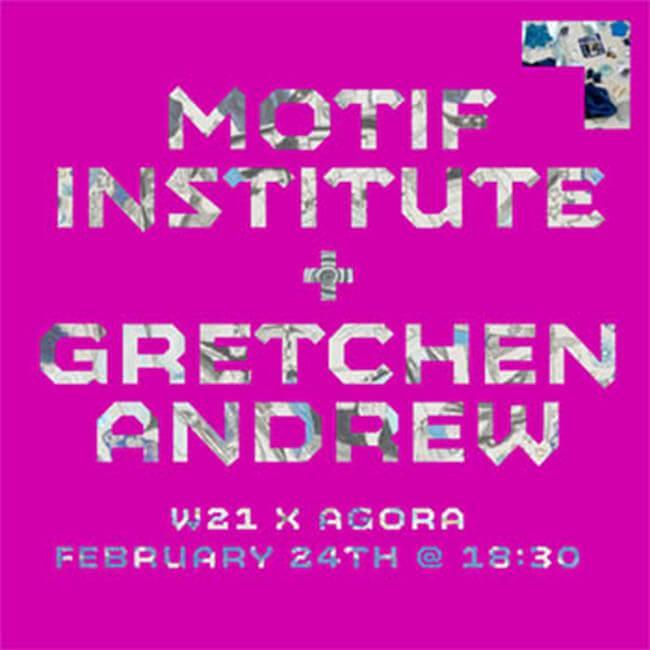 21.02.24: W21 Talk: Motif Institute _ Gretchen Andrew for Agora Digital Art
