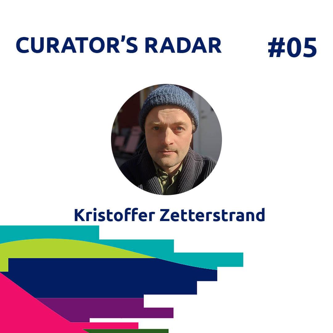 21.06.01 Curator's Radar 5 - Kristoffer Zetterstrand for Agora Digital Art